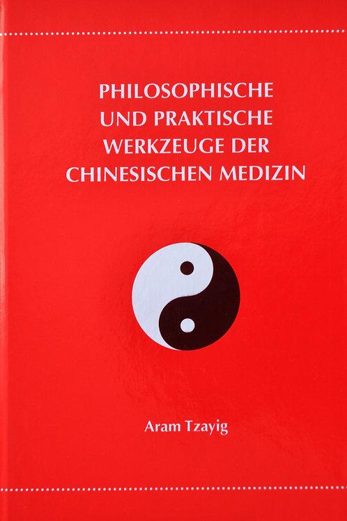 Philosophiche & praktische werkzeuge der chinesischen medizin