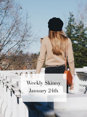 Weekly Skinny: January 24th