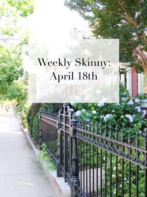 Weekly Skinny April 18th