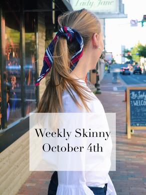 Weekly Skinny October 4th