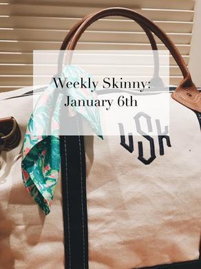 Weekly Skinny: January 6th