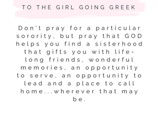 To The Girl Going Greek...