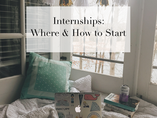 Internships: Where & How to Start