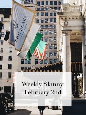 Weekly Skinny: February 2nd
