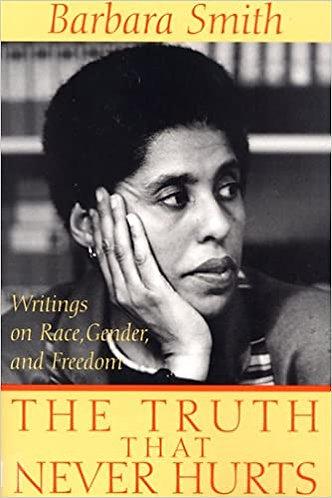 The Truth That Never Hurts: Writings on Race, Gender, and Freedom