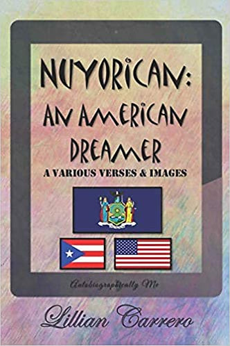 Nuyorican: An American Dreamer: A Various Verses Collection