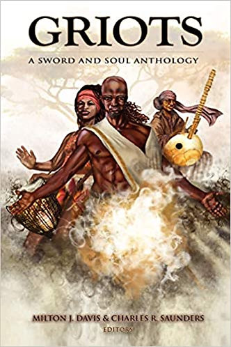 Griots: A Sword and Soul Anthology