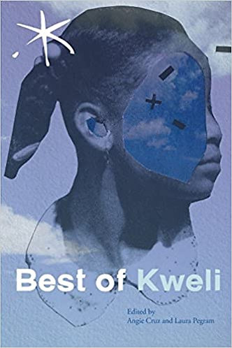 Best of Kweli: An Aster(ix) Anthology, Spring 2017