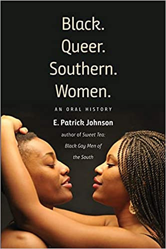 Black. Queer. Southern. Women.: An Oral History