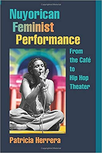 Nuyorican Feminist Performance: From the Café to Hip Hop Theater