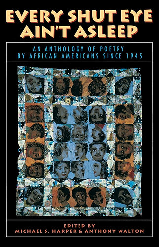 Every Shut Eye Ain't Asleep: An Anthology of Poetry by African Americans Since