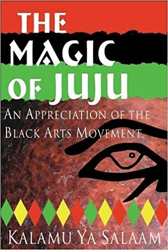 The Magic of Juju: An Appreciation of the Black Arts Movement