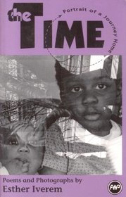 THE TIME: Portrait of a Journey Home, Poems and Photographs