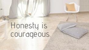 Honesty is courageous