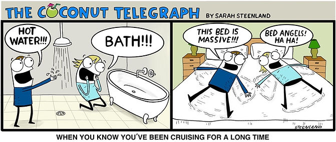The Coconut telegraph sailing comic, sailing comic, cruisers life, cruisers excited over bath shower and bed, land life, cruising life, sailing, cruising comic, web comic, sarah steenland, cruising cartoonist,