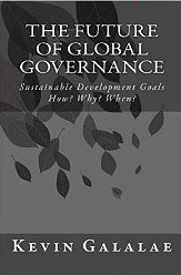 The Future of Global Governance ~ Sustainable Development Goals ~ How? Why? When? by Kevin Mugur Gal