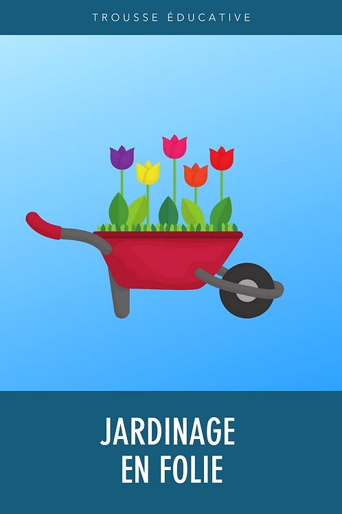 Trousse éducative - Jardinage en folie