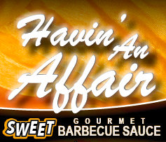 Havin' An Affair - SWEET Barbecue Sauce  17 FL OZ