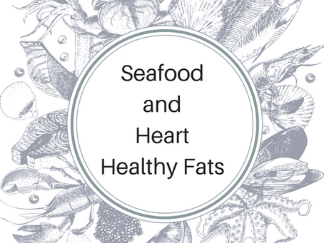 Seafood and Heart Healthy Fats