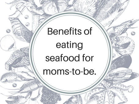 Benefits of Eating Seafood for Moms-to-Be