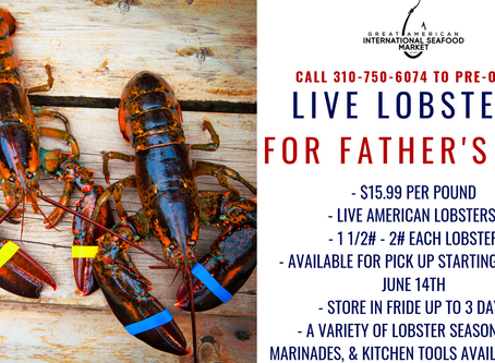 PRE-ORDER LIVE LOBSTERS FOR FATHER'S DAY - GREAT AMERICAN INTERNATIONAL SEAFOOD MARKET