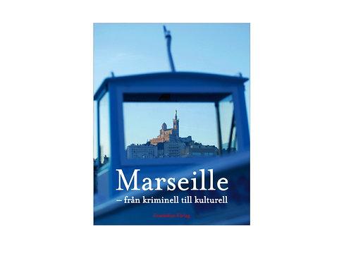 Marseille - från kriminell till kulturell