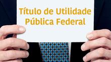 Revogada a Qualificação do Título de Utilidade Pública Federal