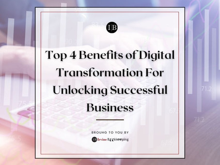 Small Business Strategy: Top 4 Benefits of Digital Transformation For Unlocking Successful Business