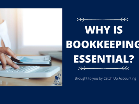 WHY IS BOOKKEEPING ESSENTIAL?