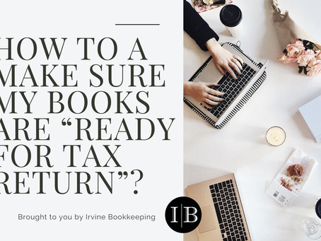"How to a make sure my books are ""ready for Tax Return""?"