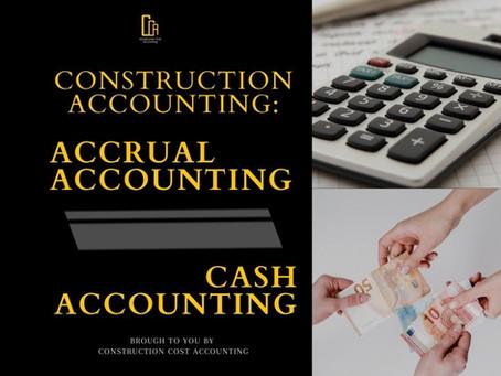 Construction Accounting: Cash Basic Accounting Vs Accrual Accounting