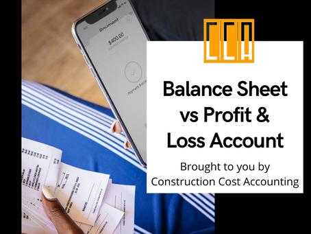 Balance Sheet vs Profit & Loss Account for Construction Accounting