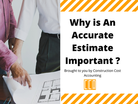 Why is An Accurate Estimate Important in Construction Accounting?