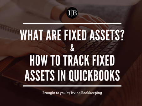 What Are Fixed Assets? How To Track Fixed Assets In Quickbooks