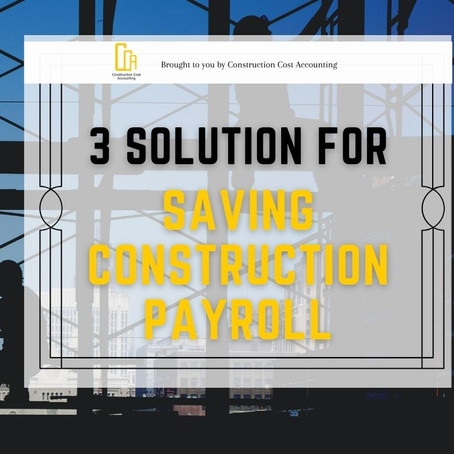 Find Out 3 Solution For Saving Construction Payroll