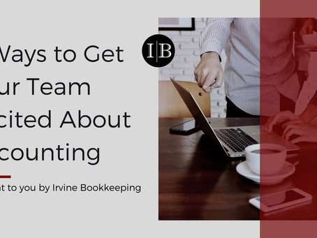 4 Ways to Get Your Team Excited About Accounting