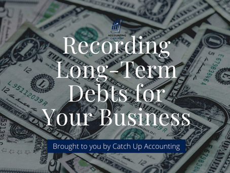 Recording Long-Term Debts for Your Business