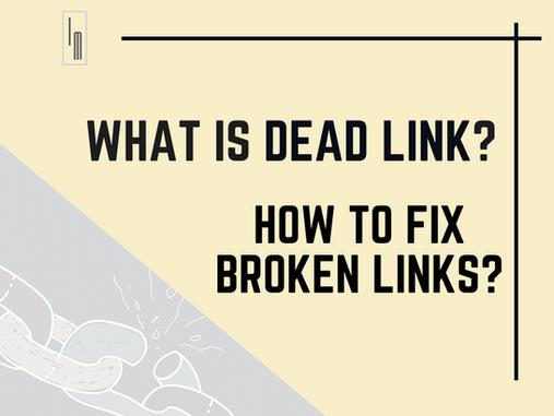 What is dead link? How to fix broken links?