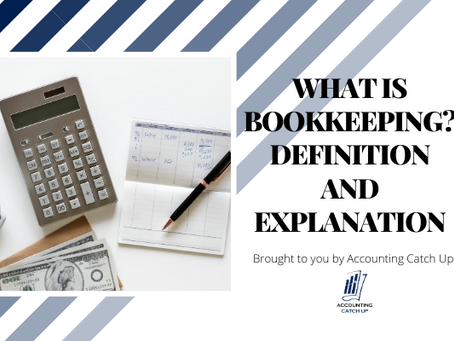 WHAT IS BOOKKEEPING? DEFINITION AND EXPLANATION