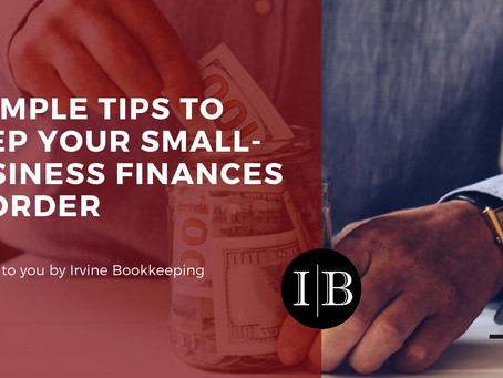 5 Simple Tips To Keep Your Small-Business Finances In Order
