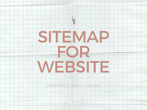 SITEMAP FOR WEBSITE: POWERFUL TOOL FOR SEO