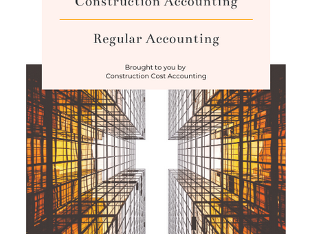 Key differences between Construction accounting vs. Regular Accounting