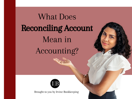 What Does Reconciling Account Mean in Accounting?