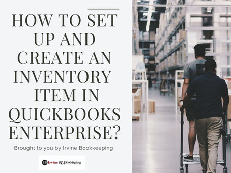 How to set up and create an Inventory  Item in Quickbooks Enterprise?