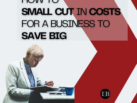How To Small Cut In Costs For A Business To Save Big