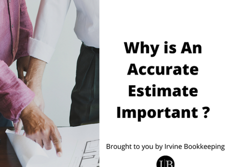 Why is An Accurate Estimate Important ?