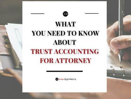 What You Need To Know About Trust Accounting For Attorney