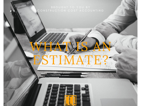 What is an Estimate in Construction Accounting?