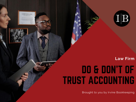 LAW FIRM: DO and DON'T of Trust Accounting
