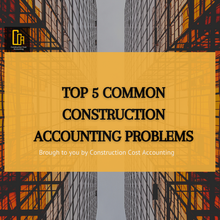 Top 5 Common Construction Accounting Problems